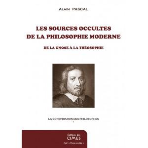 Les sources occultes de la philosophie moderne - Alain Pascal