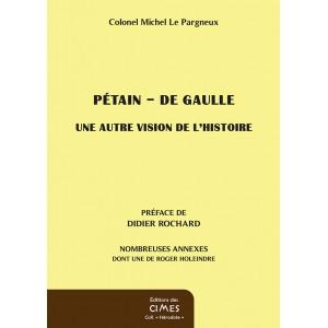 Pétain - De Gaulle - colonel Michel Le Pargneux
