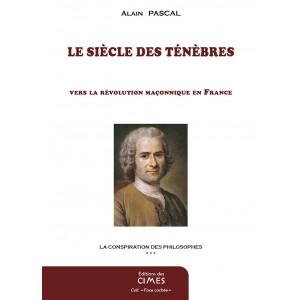 Le Siècle des Ténèbres - Alain Pascal