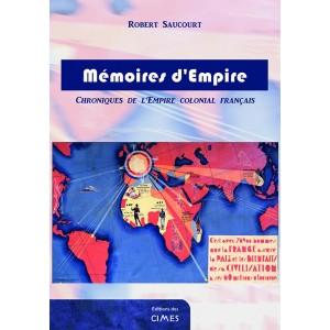 Mémoires d'Empire - Robert Saucourt (sous la direction de)