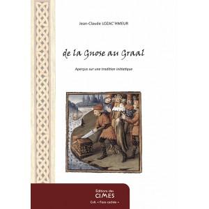 de la Gnose au Graal - Jean-Claude Lozac'hmeur