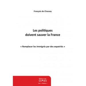 Les politiques doivent sauver la France - François de Chassey